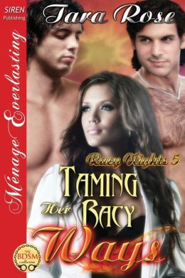 Taming Her Racy Ways [Racy Nights 5] (Siren Publishing Menage Everlasting)