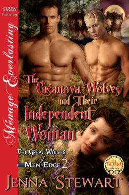 The Casanova Wolves and Their Independent Woman [The Great Wolves of Men-Edge 2] (Siren Publishing Menage Everlasting)