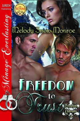 Freedom to Trust [Freedom, Colorado 2] (Siren Publishing Menage Everlasting)