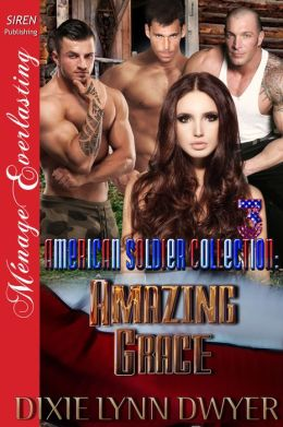 The American Soldier Collection 3: Amazing Grace (Siren Publishing Menage Everlasting)