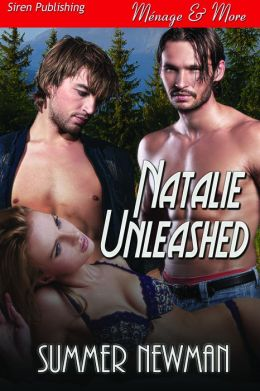 Natalie Unleashed (Siren Publishing Menage and More)