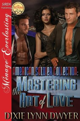 The American Soldier Collection 2: Mastering the Art of Love (Siren Publishing Menage Everlasting)