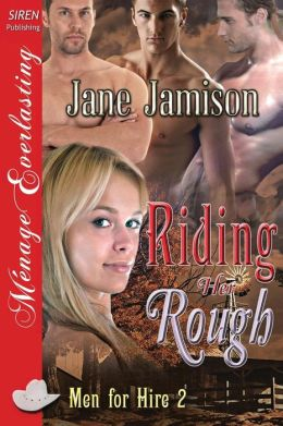 Riding Her Rough [Men for Hire 2] (Siren Publishing Menage Everlasting)