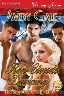 Red Clouds Dancing [The Shadowdance Club 6] (Siren Publishing Menage Amour)