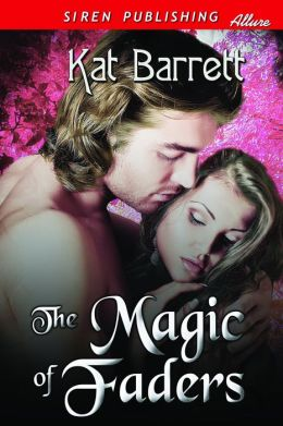 The Magic of Faders (Siren Publishing Allure)
