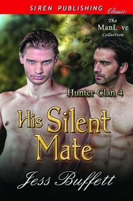 His Silent Mate [Hunter Clan 4] (Siren Publishing Classic ManLove)
