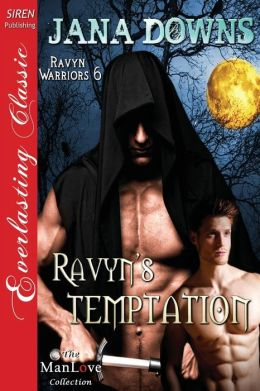 Ravyn's Temptation [Ravyn Warriors 6] (Siren Publishing Everlasting Classic Manlove)