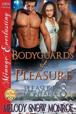 Bodyguards of Pleasure [Pleasure, Montana 8] (Siren Publishing Menage Everlasting)