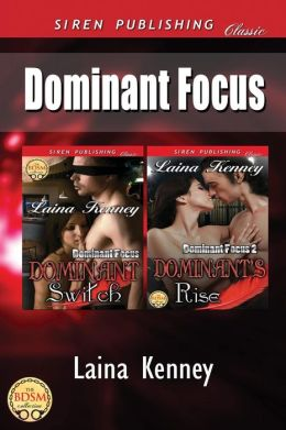 Dominant Focus [Dominant Switch: Dominant's Rise] (Siren Publishing Classic)