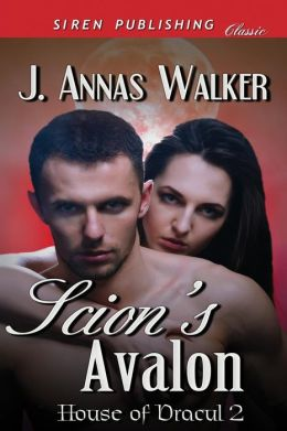 Scion's Avalon [House of Dracul 2] (Siren Publishing Classic)