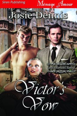 Victor's Vow [Lords of Hawksfell Manor 6] (Siren Publishing Menage Amour)