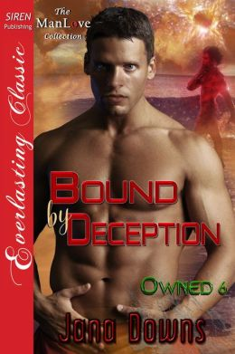Bound by Deception [Owned 6] (Siren Publishing Everlasting Classic ManLove)