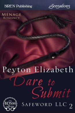 Dare to Submit [Safeword LLC 2] (Siren Publishing Sensations)