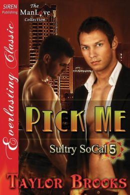 Pick Me [Sultry Socal 5] (Siren Publishing Everlasting Classic Manlove)