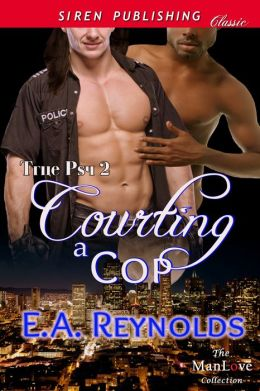 Courting a Cop [True Psy 2] (Siren Publishing Classic ManLove)