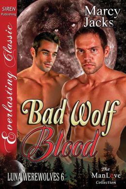 Bad Wolf Blood [Luna Werewolves 6] (Siren Publishing Everlasting Classic ManLove)