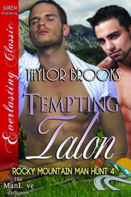 Tempting Talon [Rocky Mountain Man Hunt 4] (Siren Publishing Everlasting Classic ManLove)