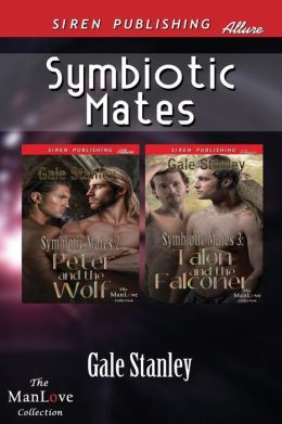 Symbiotic Mates [Symbiotic Mates 2: Peter and the Wolf: Symbiotic Mates 3: Talon and the Falconer] (Siren Publishing Allure Manlove