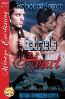 Gabriel's Heart [The Men of Treasure Cove 5] (Siren Publishing Menage Everlasting)