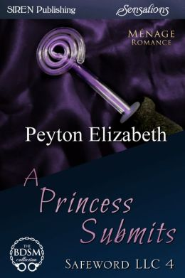 A Princess Submits [Safeword LLC 4] (Siren Publishing Sensations)