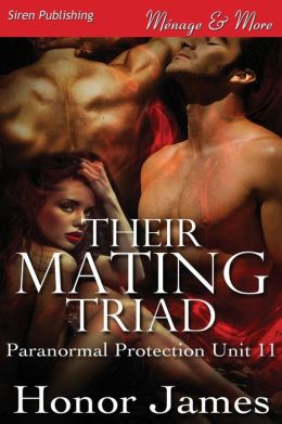 Their Mating Triad [Paranormal Protection Unit 11] (Siren Publishing Menage and More)