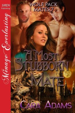 A Most Stubborn Mate [Wolf Pack Mates 7] (Siren Publishing Menage Everlasting)
