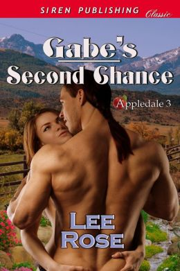Gabe's Second Chance [Appledale 3] (Siren Publishing Classic)