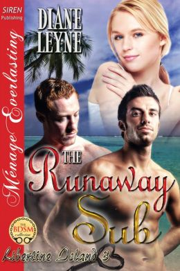 The Runaway Sub [Libertine Island 3] (Siren Publishing Menage Everlasting)