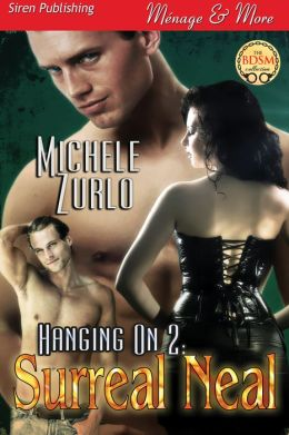 Hanging On 2: Surreal Neal [Awakenings 6] (Siren Publishing Menage and More)