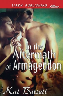 In the Aftermath of Armageddon (Siren Publishing Allure)