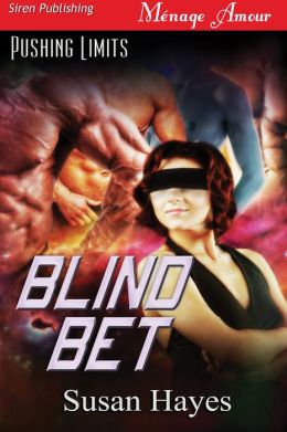 Blind Bet [Pushing Limits 1] (Siren Publishing Menage Amour)