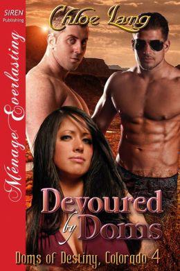 Devoured by Doms [Doms of Destiny, Colorado 4] (Siren Publishing Menage Everlasting)