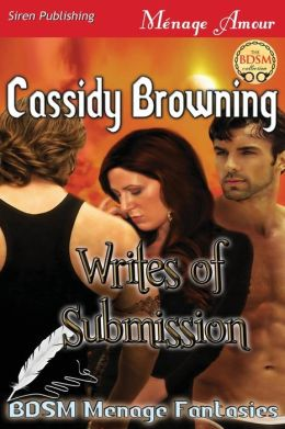 Writes of Submission [Bdsm Menage Fantasies 4] (Siren Publishing Menage Amour)