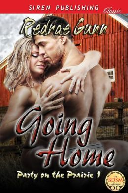 Going Home [Party on the Prairie 1] (Siren Publishing Classic)