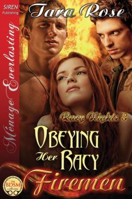 Obeying Her Racy Firemen [Racy Nights 8] (Siren Publishing Menage Everlasting )