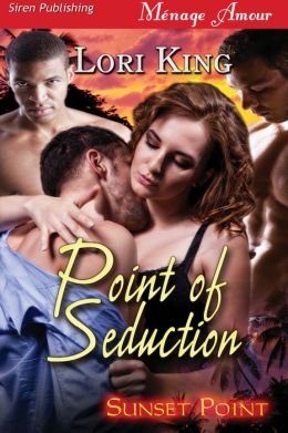 Point of Seduction [Sunset Point] (Siren Publishing Menage Amour)
