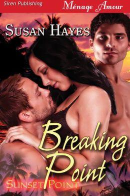 Breaking Point [Sunset Point] (Siren Publishing Menage Amour)