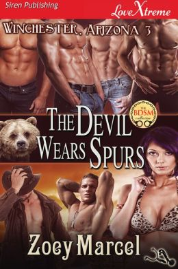 The Devil Wears Spurs [Winchester, Arizona 3] (Siren Publishing LoveXtreme Special Edition)