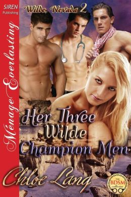 Her Three Wilde Champion Men [Wilde, Nevada 2] (Siren Publishing Menage Everlasting)