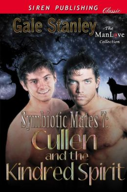 Symbiotic Mates 7: Cullen and the Kindred Spirit [Symbiotic Mates 7] (Siren Publishing Classic ManLove)