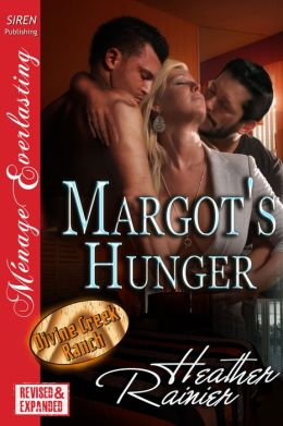 Margot's Hunger [Divine Creek Ranch] (Siren Publishing Menage Everlasting)