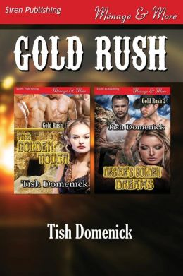 Gold Rush [His Golden Touch: Desire's Golden Dreams] (Siren Publishing Menage and More)