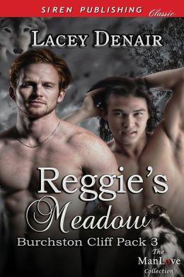 Reggie's Meadow [Burchston Cliff Pack 3] (Siren Publishing Classic ManLove)