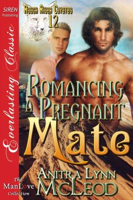 Romancing a Pregnant Mate [Rough River Coyotes 12] (Siren Publishing Everlasting Classic ManLove)