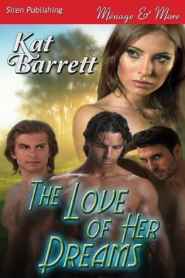 The Love of Her Dreams (Siren Publishing Menage and More)