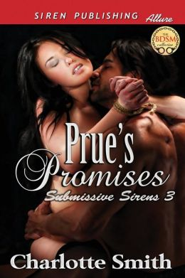 Prue's Promises [Submissive Sirens 3] (Siren Publishing Allure)