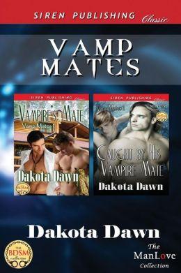 Vamp Mates [Vampire's Mate: Caught by His Vampire Mate] (Siren Publishing Classic Manlove)