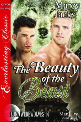 The Beauty of the Beast [Luna Werewolves 14] (Siren Publishing Everlasting Classic ManLove)