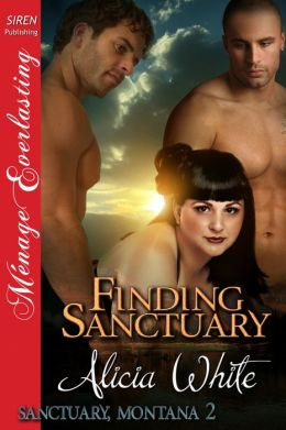 Finding Sanctuary [Sanctuary, Montana 2] (Siren Publishing Menage Everlasting)