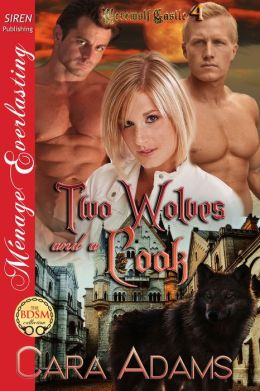 Two Wolves and a Cook [Werewolf Castle 4] (Siren Publishing Menage Everlasting)